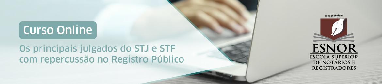 Os principais julgados do STJ e STF com repercussão no registro Público