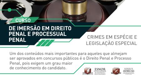 Curso de imersão em Direito Penal e Processo Penal - Crimes em espécie e legislação especial